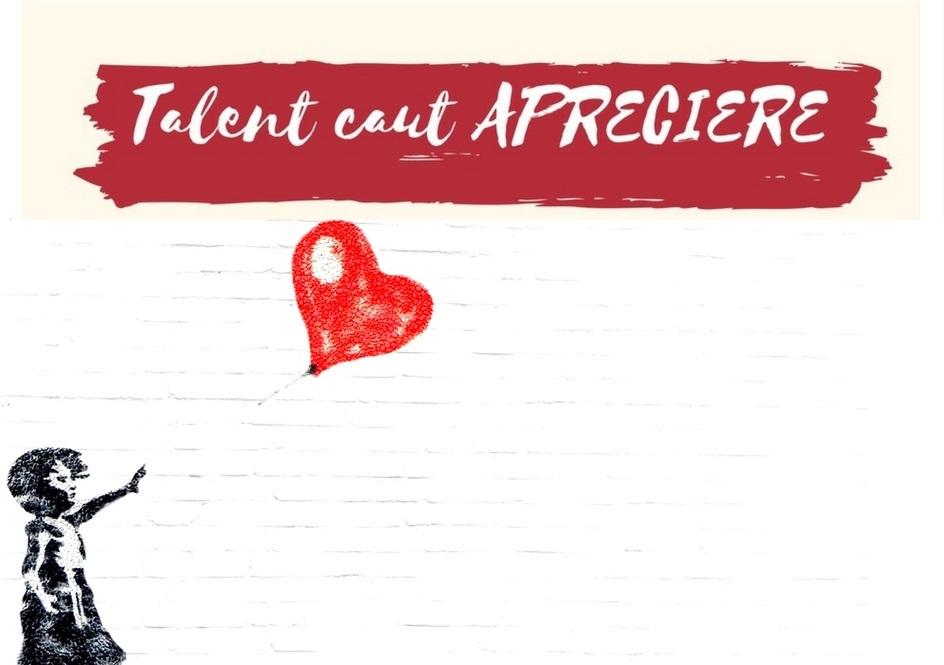 talent caut apreciere